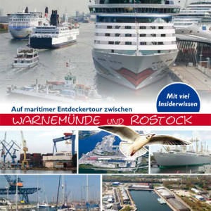 Mein Revierlotse: Eine maritime Entdeckertour von Warnemünde bis Rostock