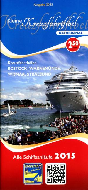 Kleine Kreuzfahrtfibel für Warnemünde Wismar und Stralsund 2015