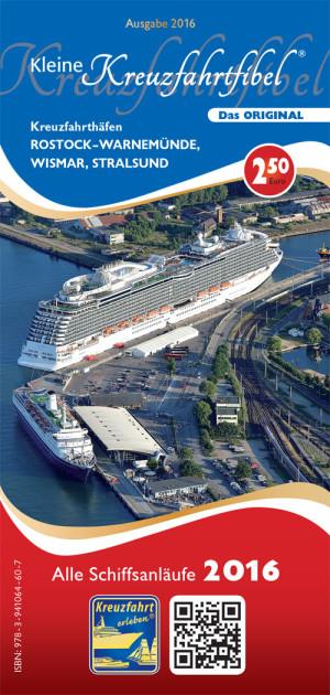 Kleine Kreuzfahrtfibel für Warnemünde Wismar und Stralsund 2016